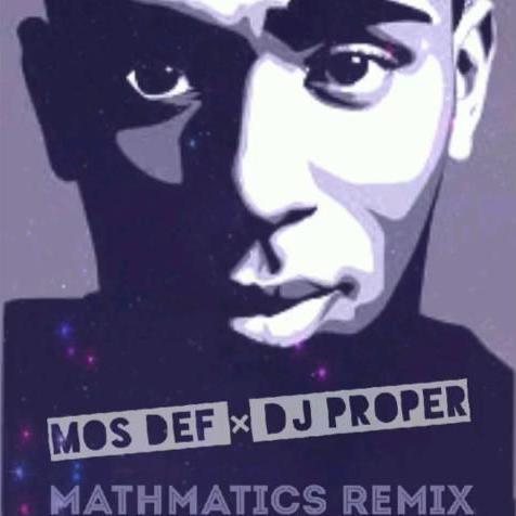 MOS DEF MATHMATHMATICS DJ PROPER REMIX